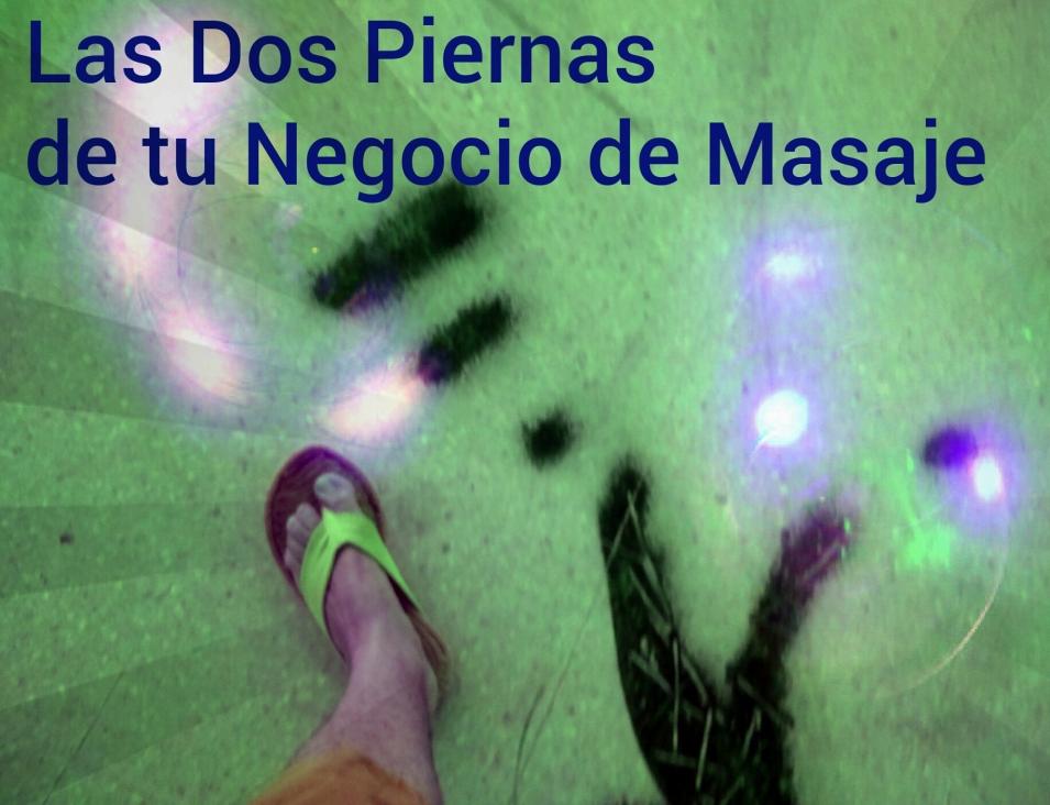 Las dos piernas de tu negocio masajista